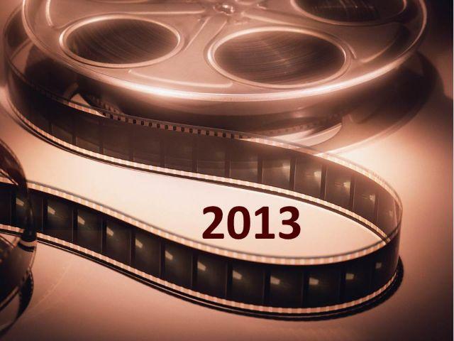 Care sunt cele mai așteptate filme în 2013?