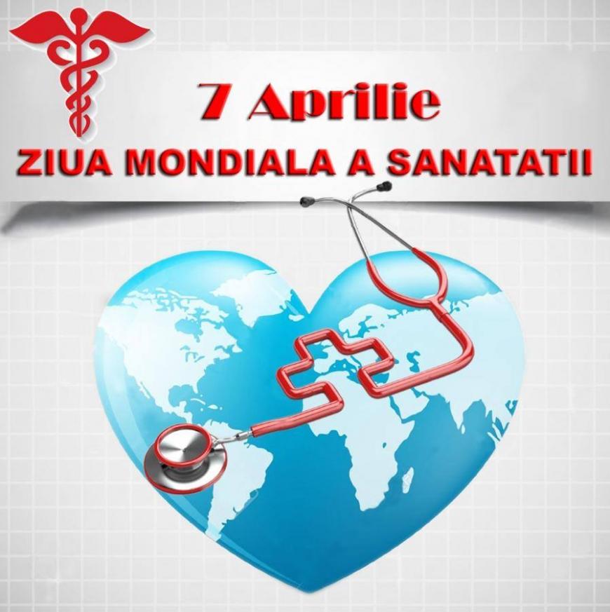 Ziua Mondiala a Sanatatii - 7 aprilie  |Ziua Mondiala A Sanatatii